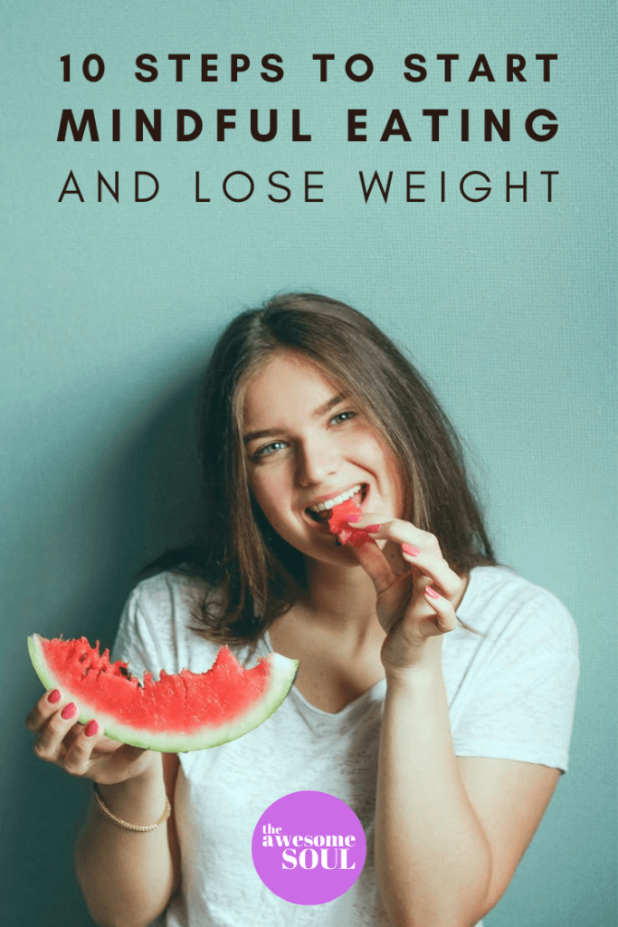 10 Steps to Start Mindful Eating And Lose Weight - Pin