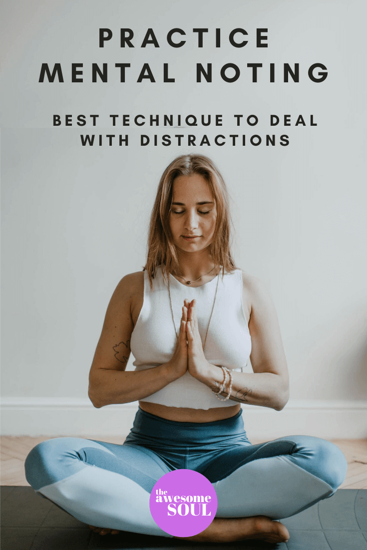 Practice Mental Noting to Deal With Distractions During Meditation - Pn