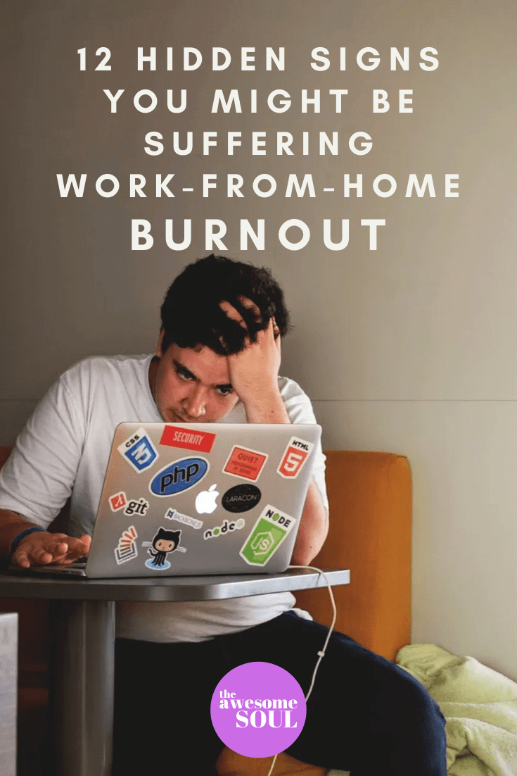 12 Hidden Signs of Work From Home Burnout