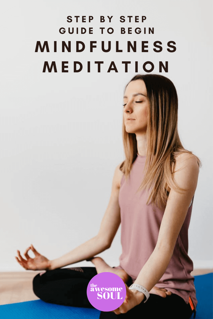 Begin Mindfulness Meditation: A Beginner's Guide To All You Need To Know With A Step By Step Guide - Pin
