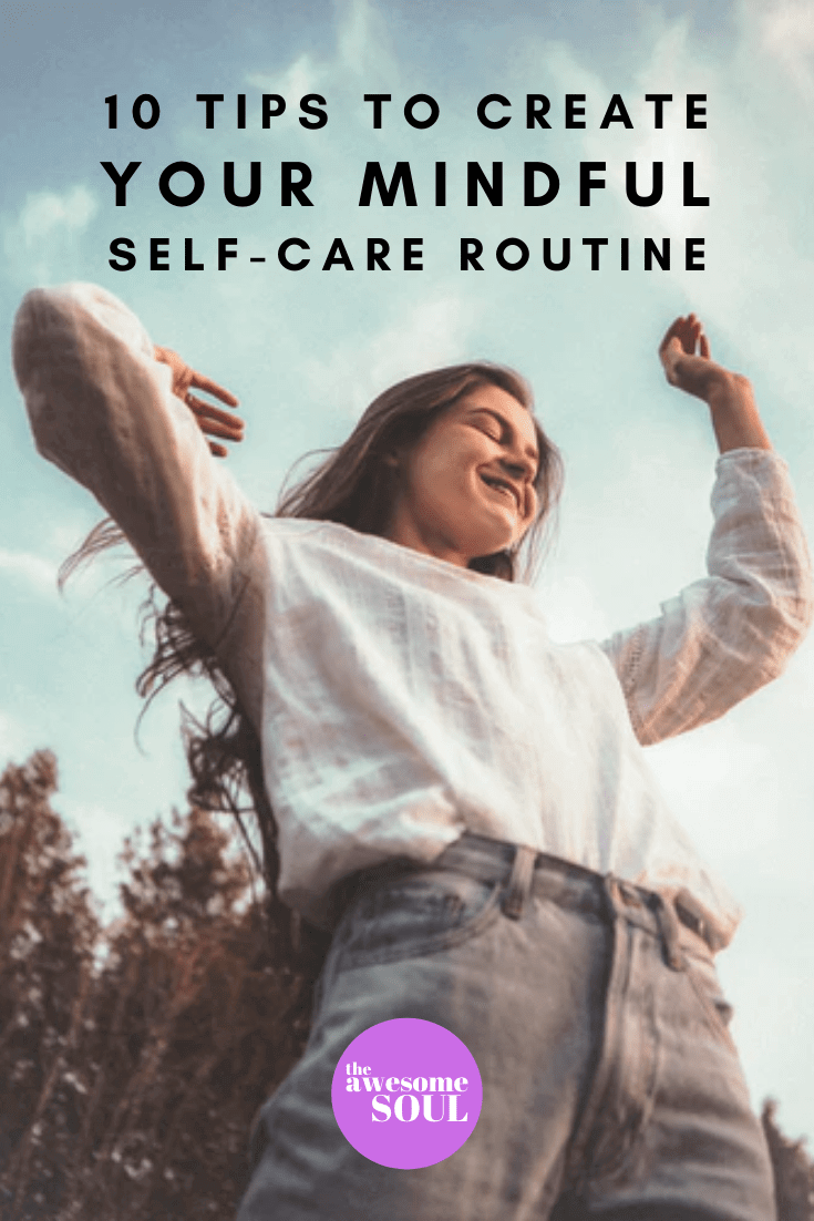 10 Steps to Create A Mindful Self-Care Routine That Will Change Your Life - pin