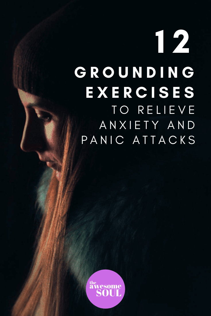 12 Grounding Techniques To Relieve Anxiety And Panic Attacks - Pin