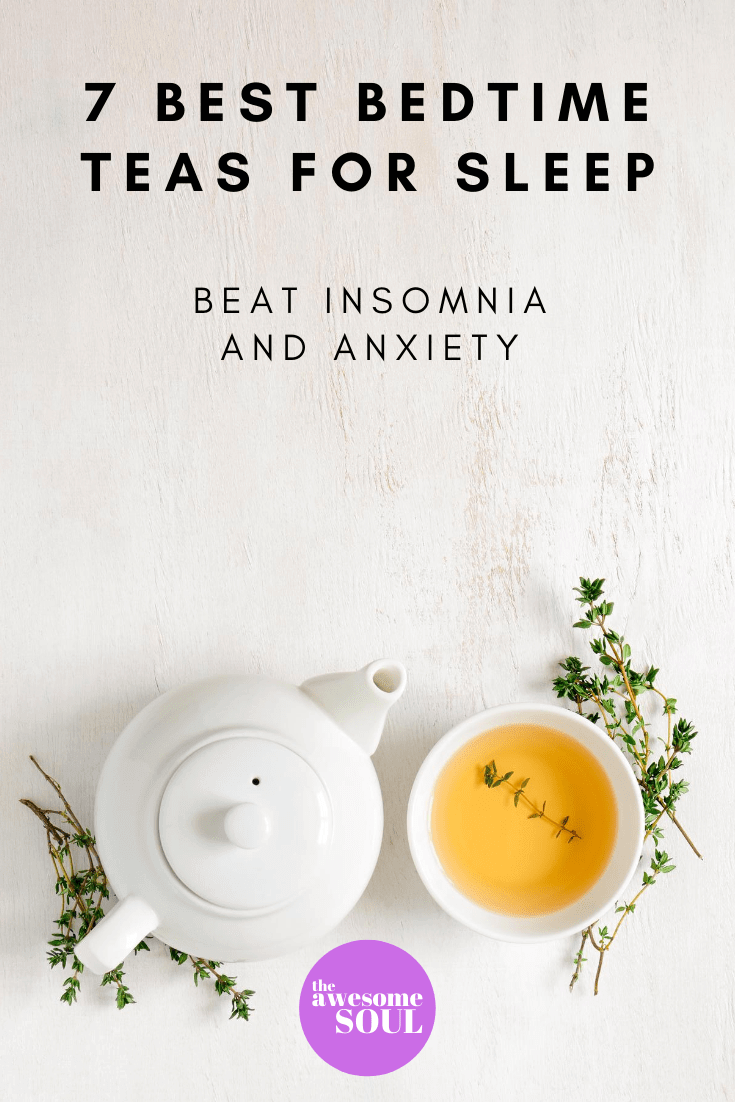 7 Best Bedtime Teas to Sleep and Beat Insomnia and Anxiety - pin