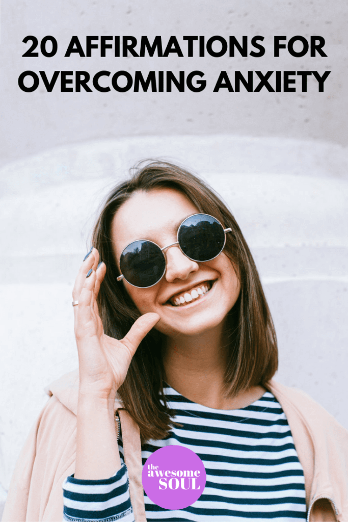 20 Positive Affirmations For Overcoming Anxiety - PIN