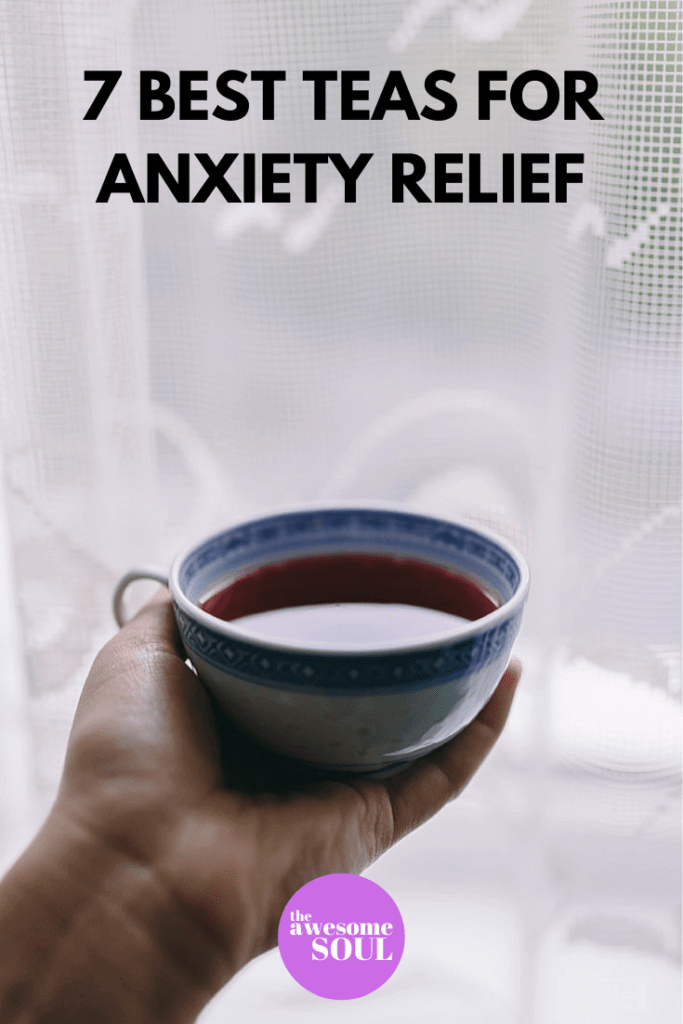 7 Best Teas For Anxiety Relief - pin