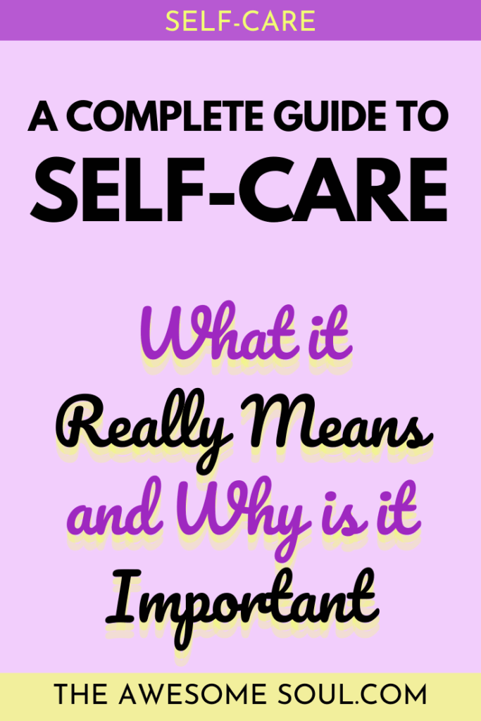 Self-Care Guide: What it really MEANS and Why is it IMPORTANT - pin
