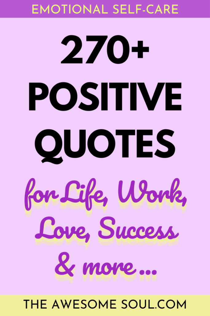 270+ Positive Quotes: For Life, Work, Love, Success & more