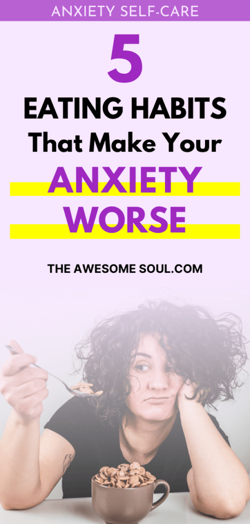 5 Eating Habits That Make Your Anxiety Worse - PIN
